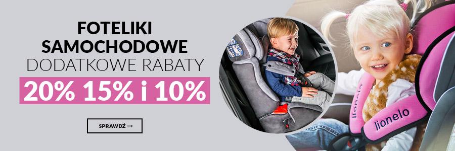 Foteliki samochodowe dodatkowy rabat -20%, -15% i -10%