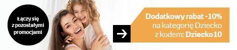 Dodatkowy rabat 10% na kategorię Dziecko z kodem: Dziecko10