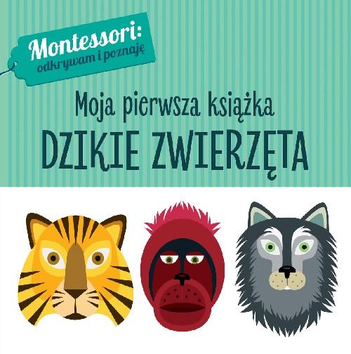 Montessori: odkrywam i poznaję. Dzikie zwierzęta