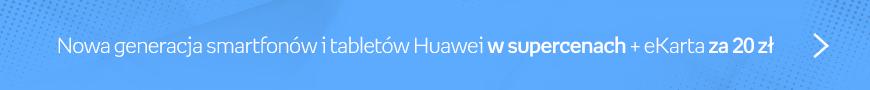 Huawei nowości z eKartą 20zł