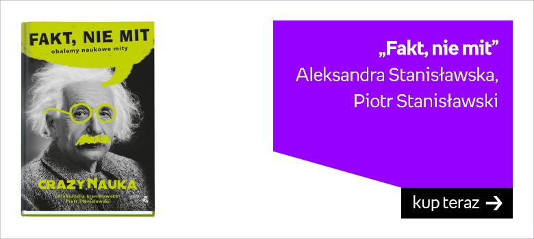 """Fakt, nie mit"" Aleksandra Stanisławska, Piotr Stanisławski"