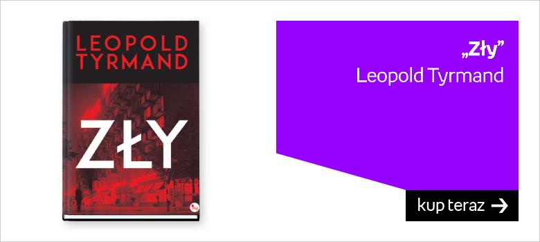 Zły, Leopold Tyrmand