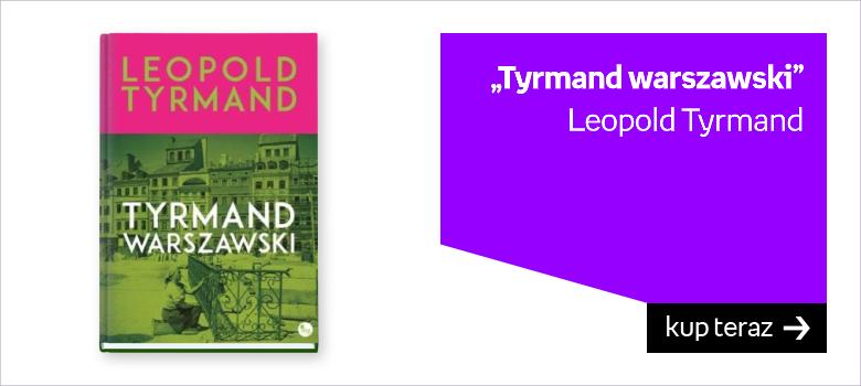 Tyrmand warszawski, Leopold Tyrmand