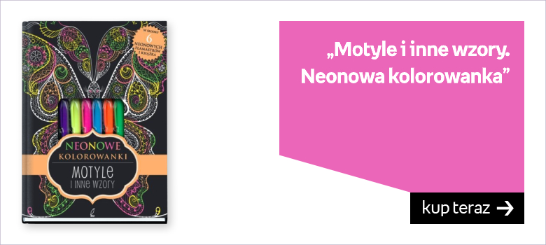 """Motyle i inne wzory. Neonowa kolorowanka"""