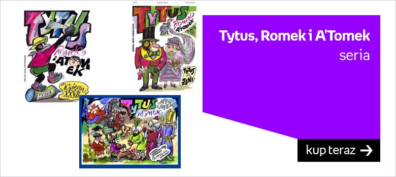 Tytus Romek i Atomek seria