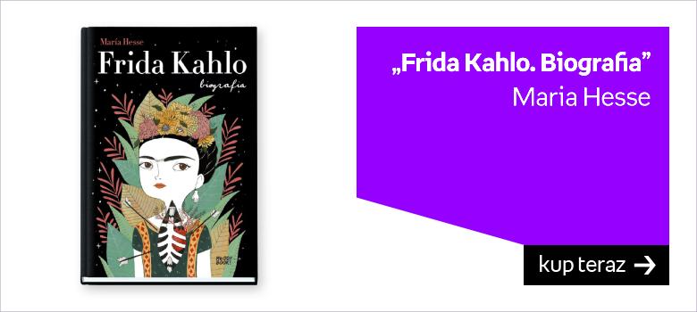 Frida Khalo książka biografia ilustrowana