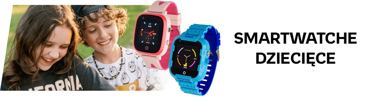 Smartwatche dziecięce