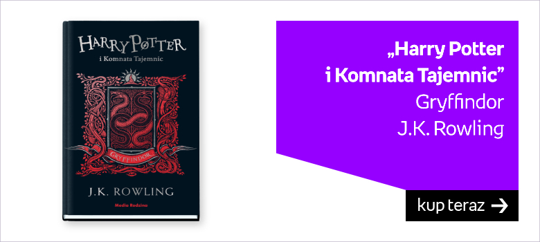 """Harry Potter  i Komnata Tajemnic"" Gryffindor J.K. Rowling"