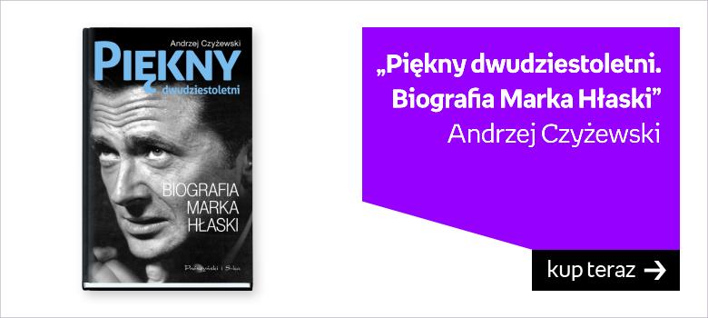 Biografia Marka Hłaski