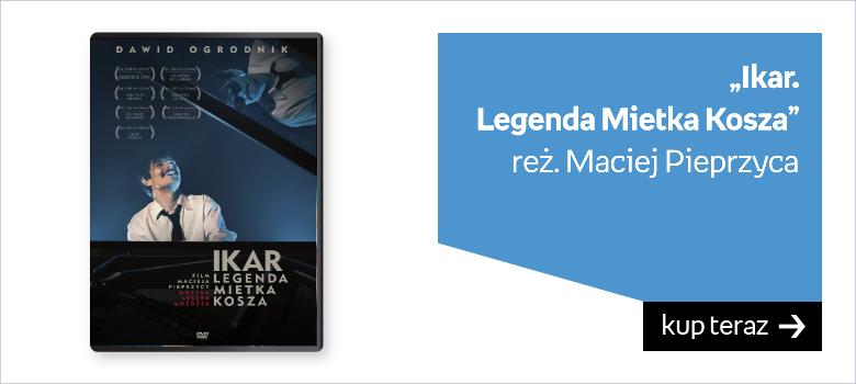 Ikar. Legenda Mietka Kosza film dvd Maciej Pieprzyca