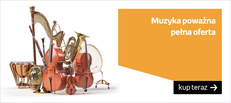 Muzyka poważna pełna oferta