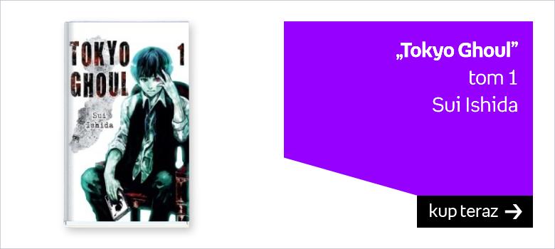 """Tokyo Ghoul"" tom 1 Sui Ishida"
