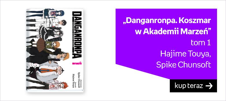 """""""Danganronpa. Koszmar w Akademii Marzeń"""" tom 1 Hajime Touya,  Spike Chunsoft"""