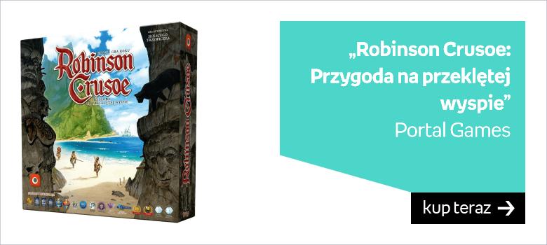 """""""Robinson Crusoe: Przygoda na przeklętej wyspie"""" Portal Games"""