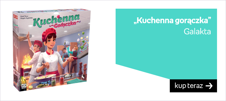 """Kuchenna gorączka"" Galakta"