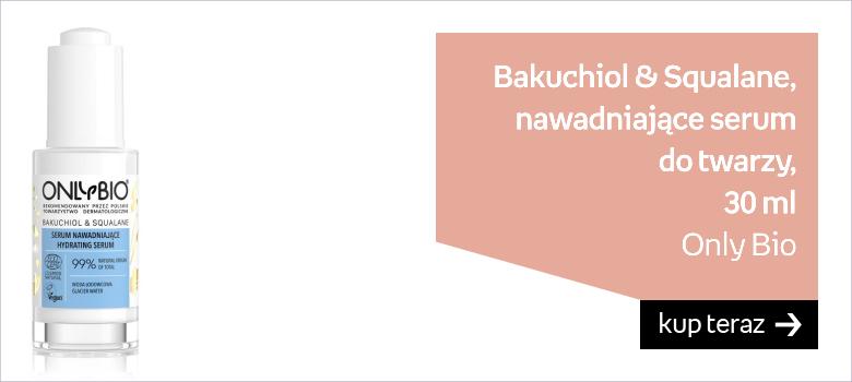 OnlyBio, Bakuchiol & Squalane, serum nawadniające, 30 ml