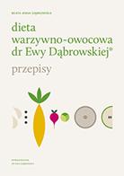 'Dieta warzywno-                                     owocowa dr Ewy Dąbrowskiej. Przepisy' Beata Dąbrowska