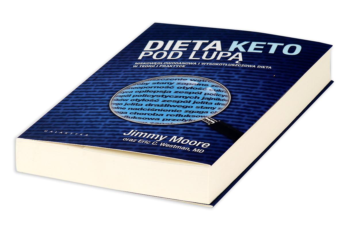 Dieta keto pod lupa. Niskoweglowodanowa i wysokotluszczowa dieta w teorii i praktyce