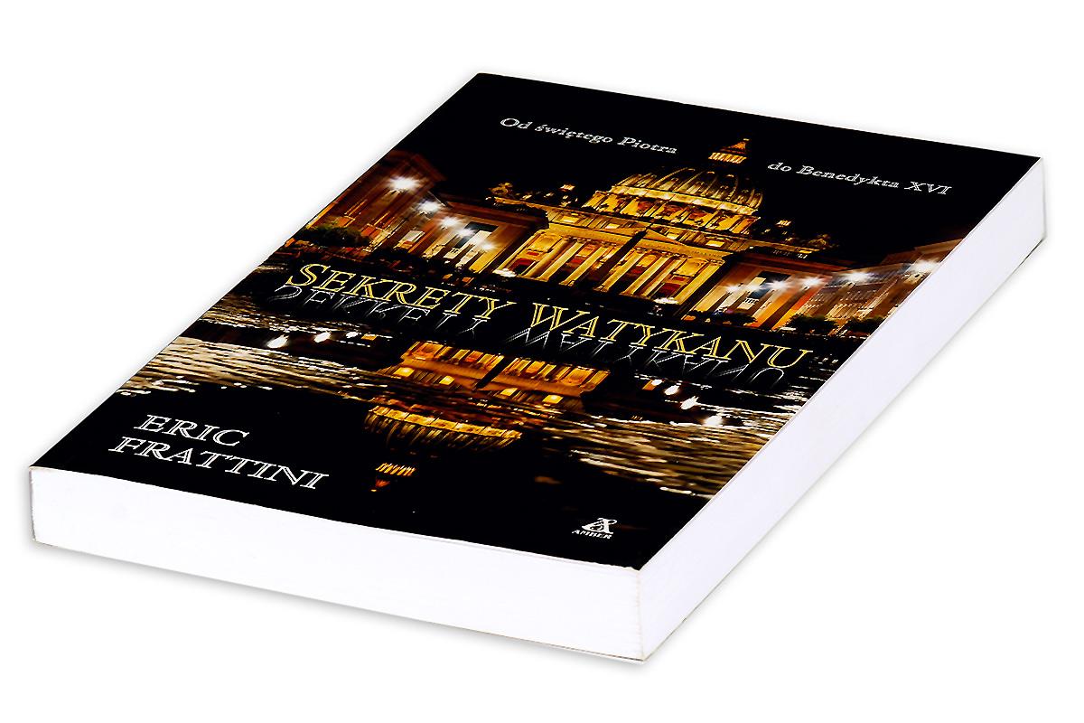 Sekrety Watykanu. Od Swietego Piotra do Benedykta XVI