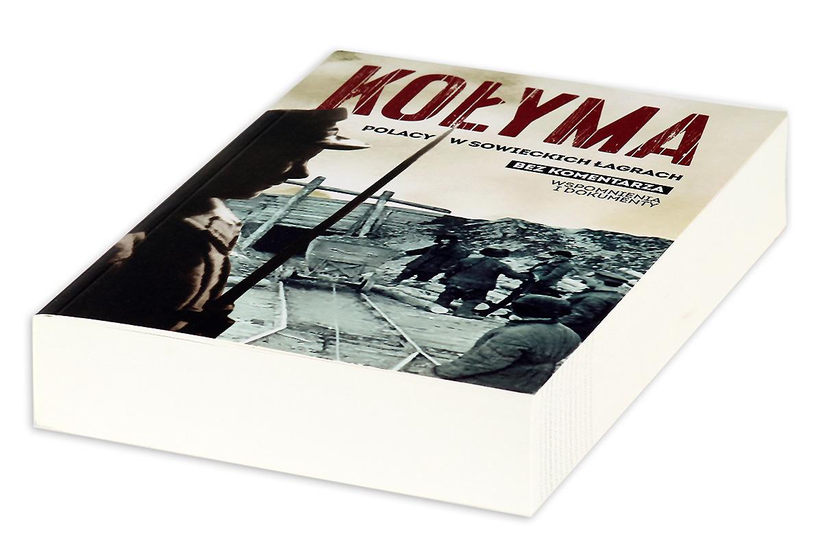 Kolyma. Polacy w sowieckich lagrach